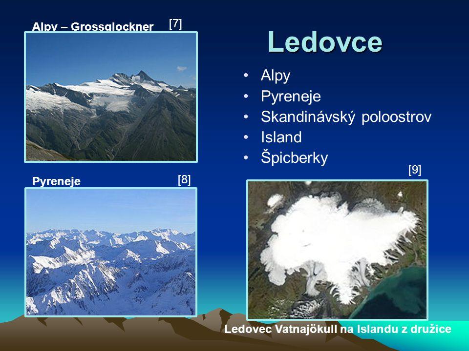 Ledovce Alpy Pyreneje Skandinávský poloostrov Island Špicberky Alpy – Grossglockner Pyreneje Ledovec Vatnajökull na Islandu z družice [7] [8] [9]