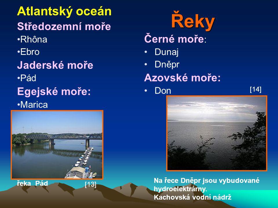 Řeky Černé moře : Dunaj Dněpr Azovské moře: Don Na řece Dněpr jsou vybudované hydroelektrárny. Kachovská vodní nádrž řeka Pád Atlantský oceán Středoze