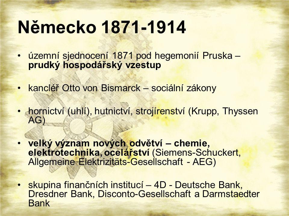 Německo 1871-1914 územní sjednocení 1871 pod hegemonií Pruska – prudký hospodářský vzestup kancléř Otto von Bismarck – sociální zákony hornictví (uhlí