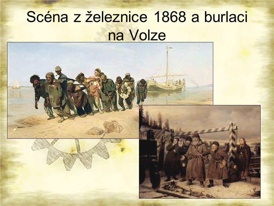 Scéna z železnice 1868 a burlaci na Volze