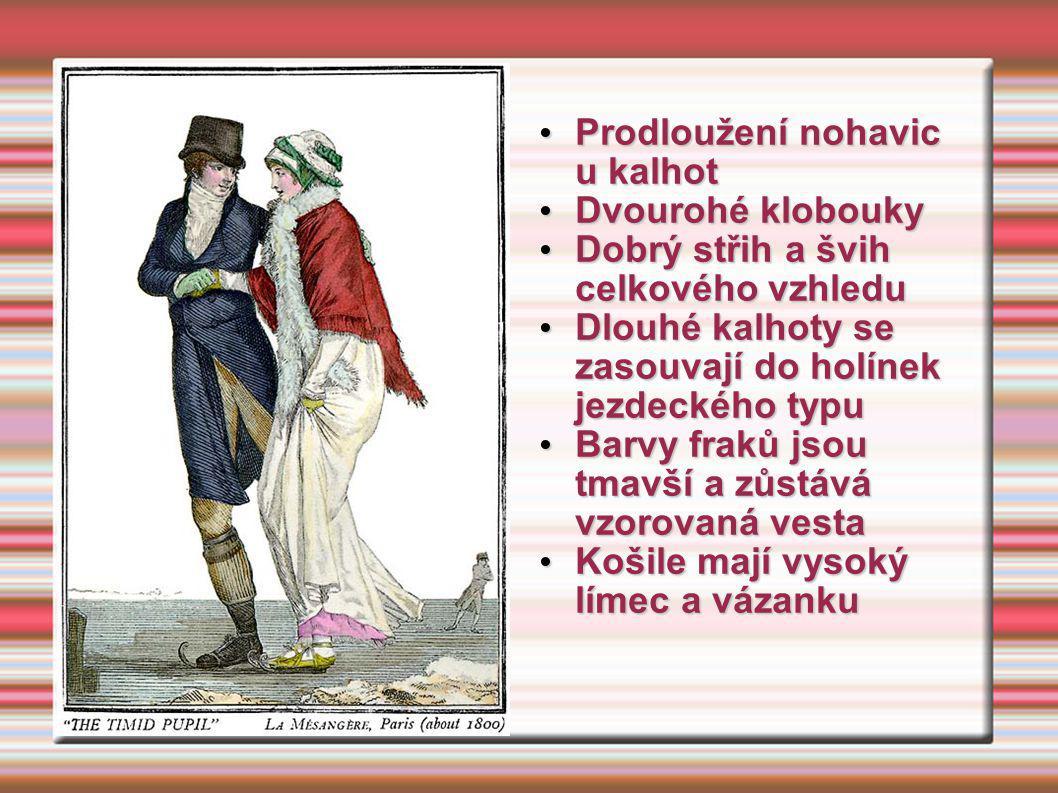Prodloužení nohavic u kalhot Prodloužení nohavic u kalhot Dvourohé klobouky Dvourohé klobouky Dobrý střih a švih celkového vzhledu Dobrý střih a švih