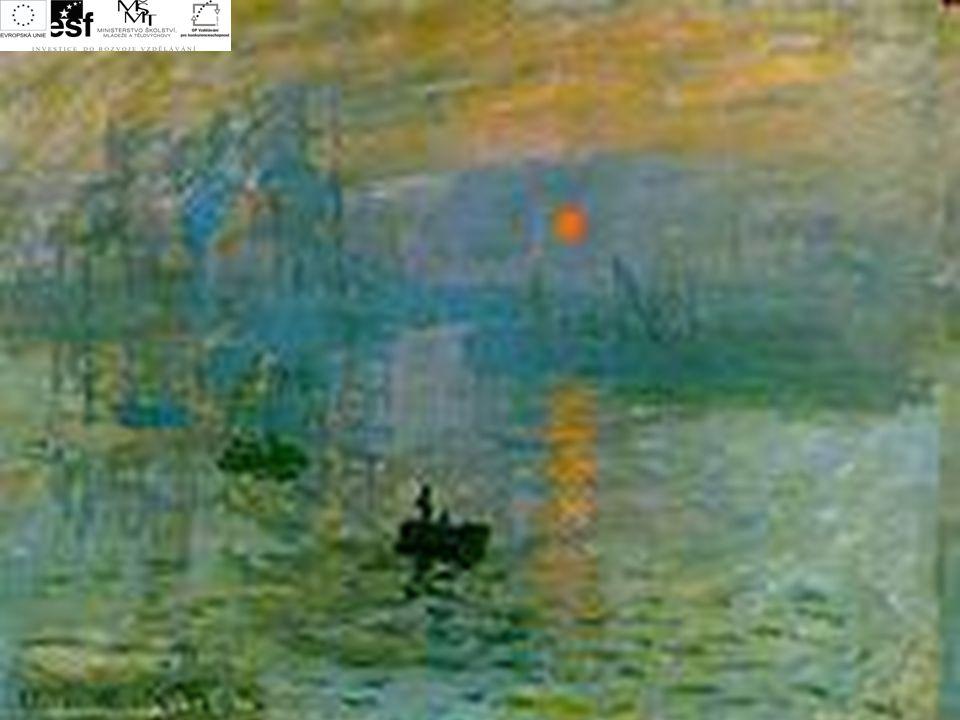 Impresionismus  umělecký směr  vznikl ve Francii  název podle obrazu malíře Clauda Moneta Imprese,východ slunce (viz další snímek)  usiluje o zach