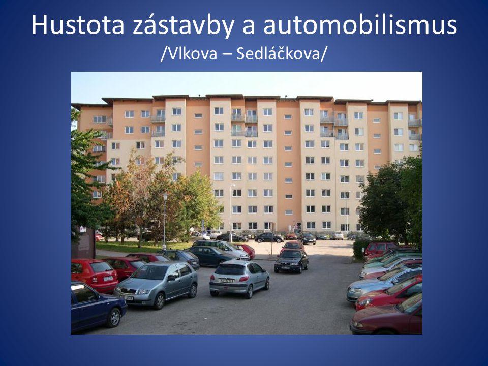 Hustota zástavby a automobilismus /Vlkova – Sedláčkova/