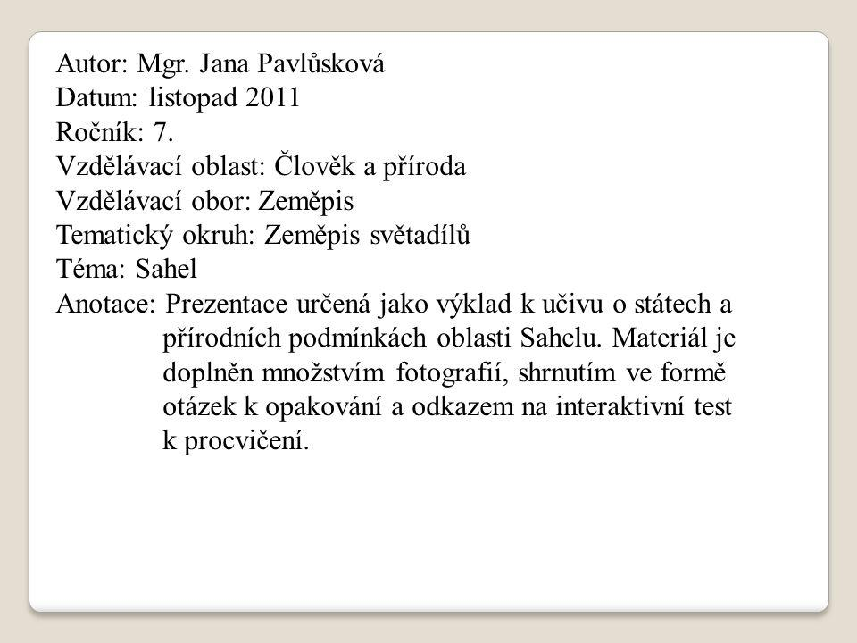Autor: Mgr. Jana Pavlůsková Datum: listopad 2011 Ročník: 7.