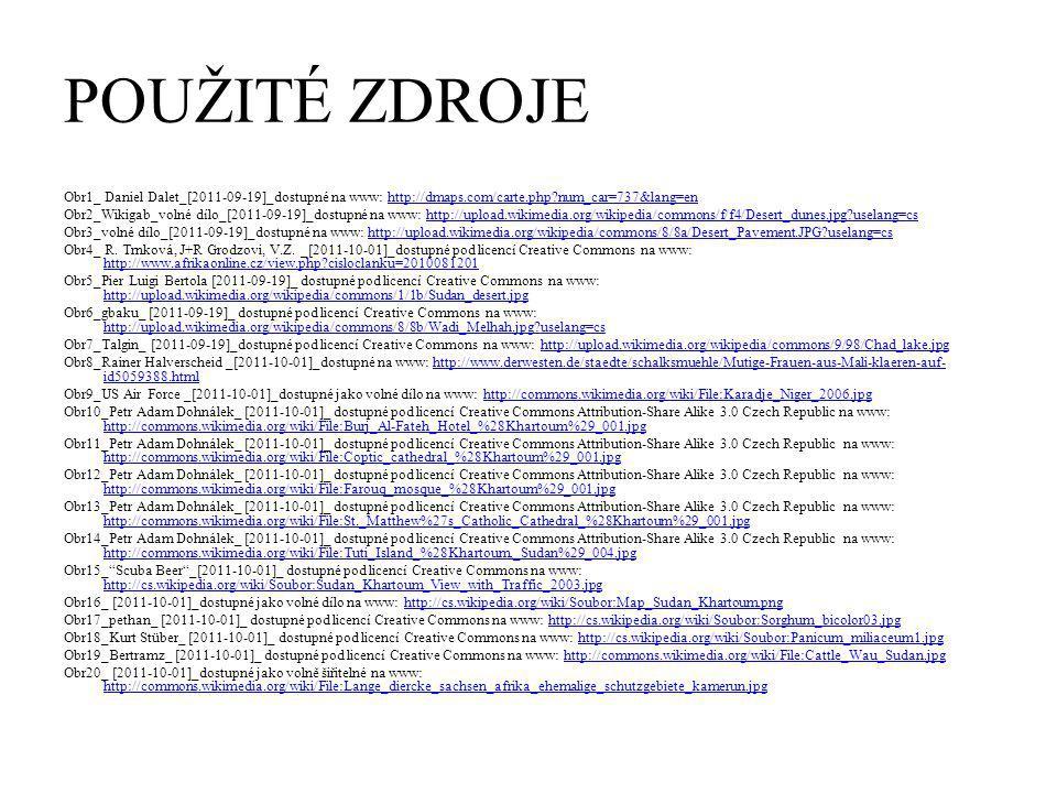 POUŽITÉ ZDROJE Obr1_ Daniel Dalet_[2011-09-19]_dostupné na www: http://dmaps.com/carte.php?num_car=737&lang=enhttp://dmaps.com/carte.php?num_car=737&lang=en Obr2_Wikigab_volné dílo_[2011-09-19]_dostupné na www: http://upload.wikimedia.org/wikipedia/commons/f/f4/Desert_dunes.jpg?uselang=cshttp://upload.wikimedia.org/wikipedia/commons/f/f4/Desert_dunes.jpg?uselang=cs Obr3_volné dílo_[2011-09-19]_dostupné na www: http://upload.wikimedia.org/wikipedia/commons/8/8a/Desert_Pavement.JPG?uselang=cshttp://upload.wikimedia.org/wikipedia/commons/8/8a/Desert_Pavement.JPG?uselang=cs Obr4_ R.