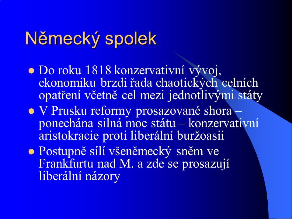 1848 – Jaro národů Svoláno zasedání všeněmeckého sněmu do Frankfurtu – pokus o sjednocený postup zástupců všech rakouských a německých zemí (politický) – Češi účast odmítají (viz Palacký) Diskuse o maloněmeckém (bez Vídně) a velkoněmeckém (s Vídní) modelu sjednocení Německa = vítězí pruská cesta V červnu zasedání frankfurtského parlamentu- schvaluje přípravu liberální Ústavy Královský titul spolu s Ústavou nabídnut pruskému králi – ten odmítl – krach sněmování