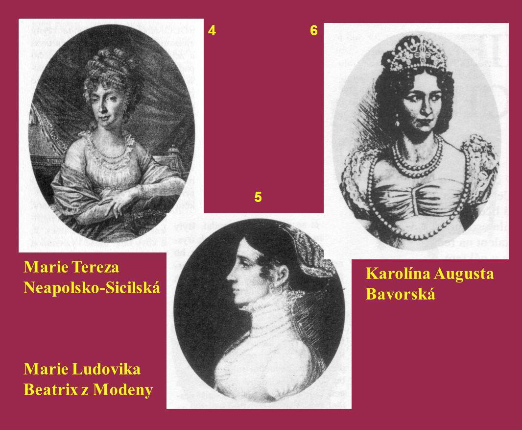 Marie Tereza Neapolsko-Sicilská Marie Ludovika Beatrix z Modeny 4 5 6 Karolína Augusta Bavorská