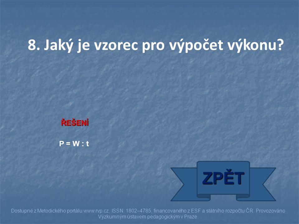 ŘEŠENÍ P = W : t ZPĚT Dostupné z Metodického portálu www.rvp.cz, ISSN: 1802–4785, financovaného z ESF a státního rozpočtu ČR. Provozováno Výzkumným ús