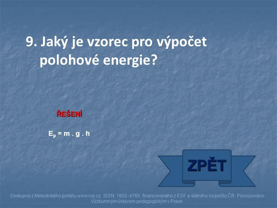 ŘEŠENÍ E p = m. g. h ZPĚT Dostupné z Metodického portálu www.rvp.cz, ISSN: 1802–4785, financovaného z ESF a státního rozpočtu ČR. Provozováno Výzkumný