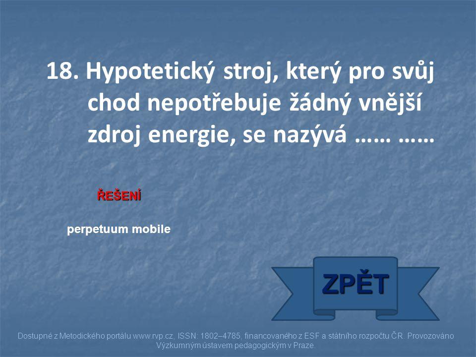 ŘEŠENÍ perpetuum mobile ZPĚT Dostupné z Metodického portálu www.rvp.cz, ISSN: 1802–4785, financovaného z ESF a státního rozpočtu ČR. Provozováno Výzku