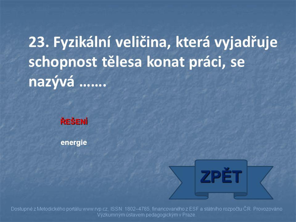 ŘEŠENÍ energie ZPĚT Dostupné z Metodického portálu www.rvp.cz, ISSN: 1802–4785, financovaného z ESF a státního rozpočtu ČR. Provozováno Výzkumným ústa