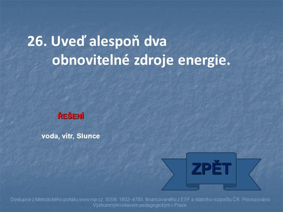ŘEŠENÍ voda, vítr, Slunce ZPĚT Dostupné z Metodického portálu www.rvp.cz, ISSN: 1802–4785, financovaného z ESF a státního rozpočtu ČR. Provozováno Výz