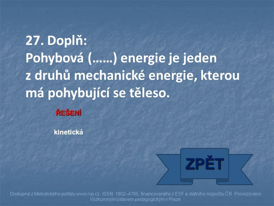 ŘEŠENÍ kinetická ZPĚT Dostupné z Metodického portálu www.rvp.cz, ISSN: 1802–4785, financovaného z ESF a státního rozpočtu ČR. Provozováno Výzkumným ús