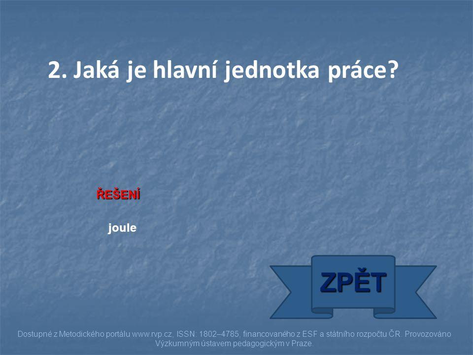 ŘEŠENÍ joule ZPĚT Dostupné z Metodického portálu www.rvp.cz, ISSN: 1802–4785, financovaného z ESF a státního rozpočtu ČR. Provozováno Výzkumným ústave