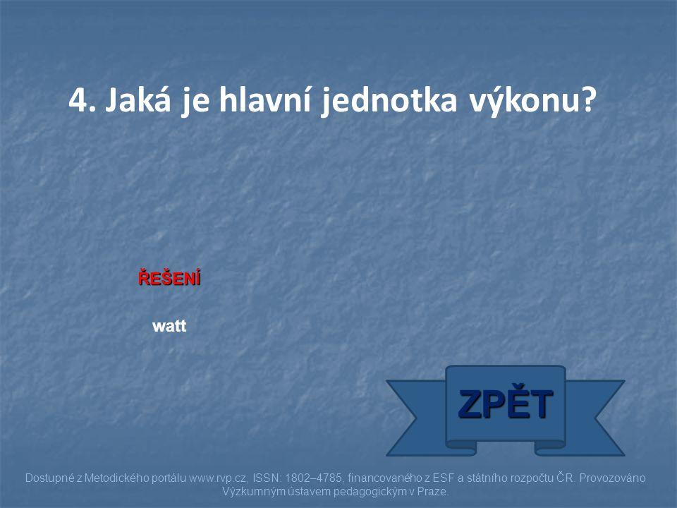 ŘEŠENÍ watt ZPĚT Dostupné z Metodického portálu www.rvp.cz, ISSN: 1802–4785, financovaného z ESF a státního rozpočtu ČR. Provozováno Výzkumným ústavem