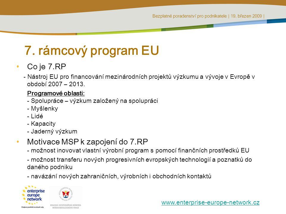 Bezplatné poradenství pro podnikatele | 19. březen 2009 | www.enterprise-europe-network.cz 7.