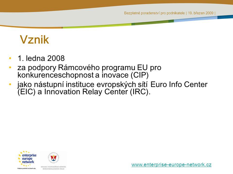 Bezplatné poradenství pro podnikatele | 19. březen 2009 | www.enterprise-europe-network.cz Vznik 1.