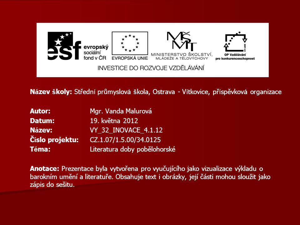 N á zev š koly: Středn í průmyslov á š kola, Ostrava - V í tkovice, př í spěvkov á organizace Autor: Mgr. Vanda Malurová Datum: 19. května 2012 N á ze