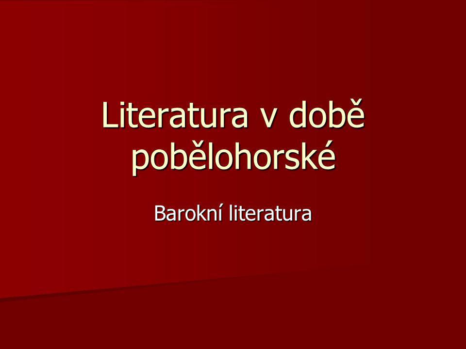 Literatura v době pobělohorské Barokní literatura