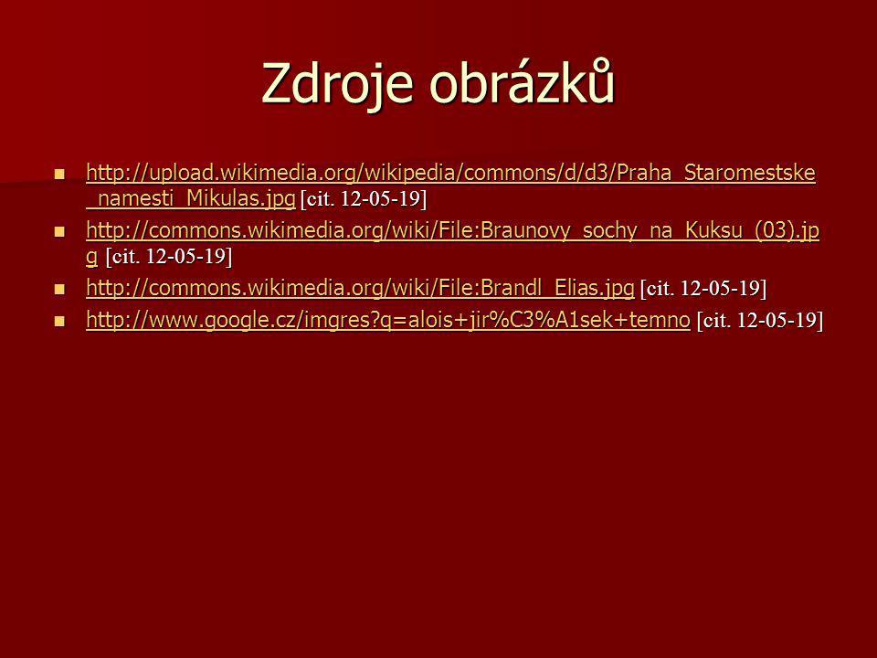 Zdroje obrázků http://upload.wikimedia.org/wikipedia/commons/d/d3/Praha_Staromestske _namesti_Mikulas.jpg [cit. 12-05-19] http://upload.wikimedia.org/