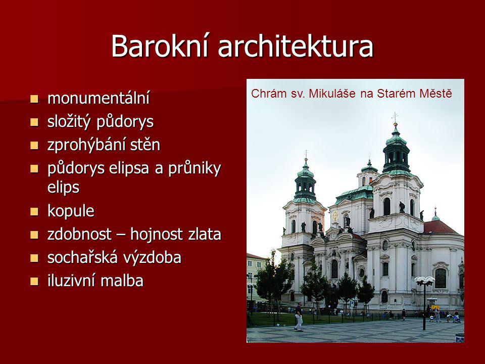 Barokní architektura monumentální monumentální složitý půdorys složitý půdorys zprohýbání stěn zprohýbání stěn půdorys elipsa a průniky elips půdorys