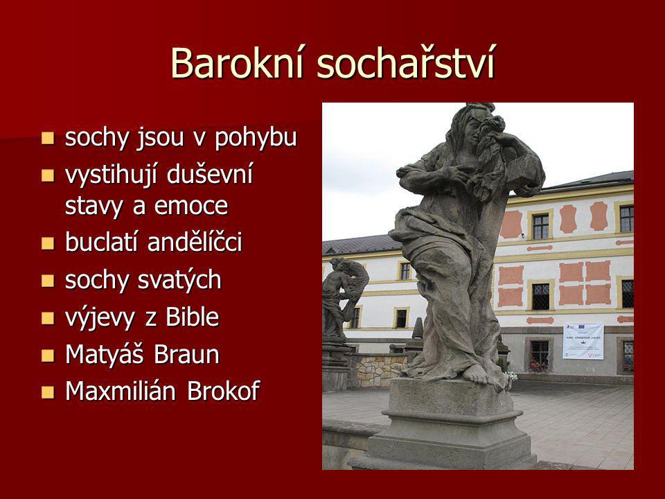 Barokní sochařství sochy jsou v pohybu sochy jsou v pohybu vystihují duševní stavy a emoce vystihují duševní stavy a emoce buclatí andělíčci buclatí a
