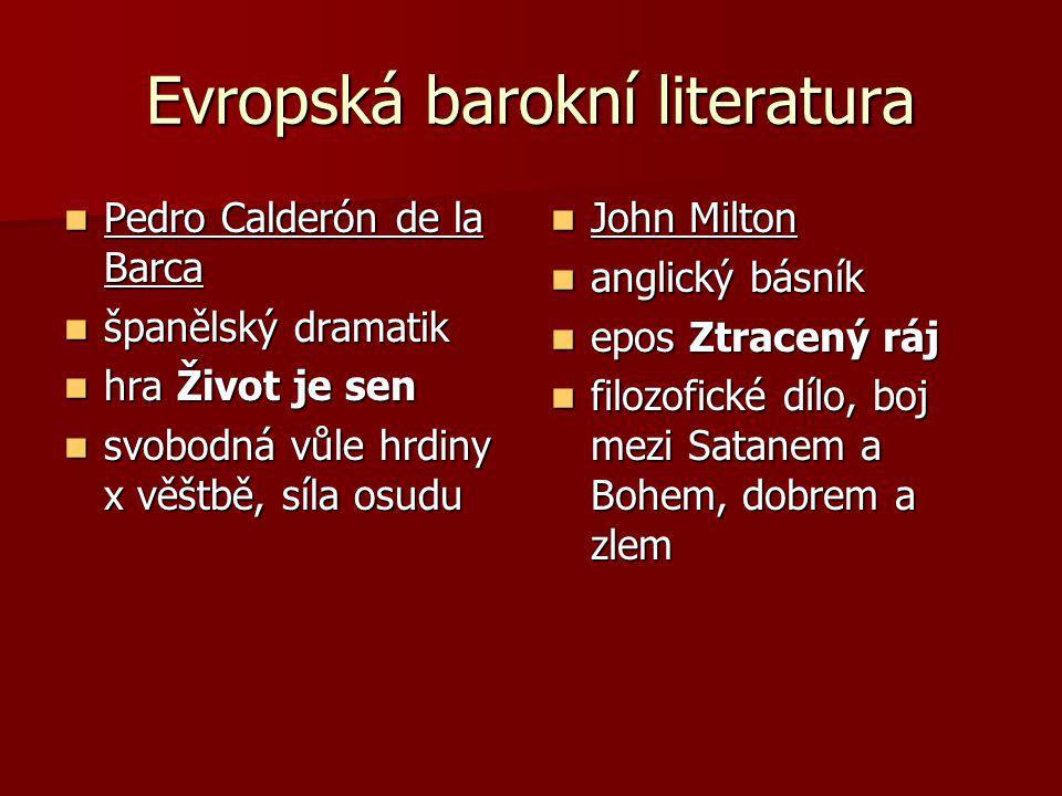 Evropská barokní literatura Pedro Calderón de la Barca Pedro Calderón de la Barca španělský dramatik španělský dramatik hra Život je sen hra Život je