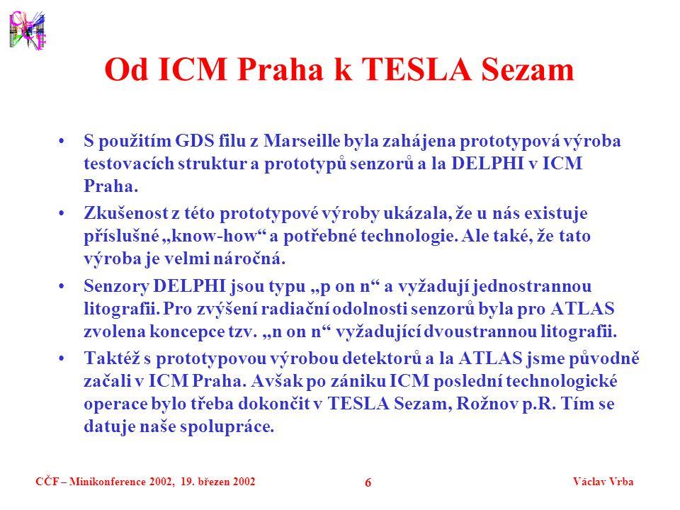 CČF – Minikonference 2002, 19.březen 2002Václav Vrba 7 Dvoustranná litografie 250 mic.
