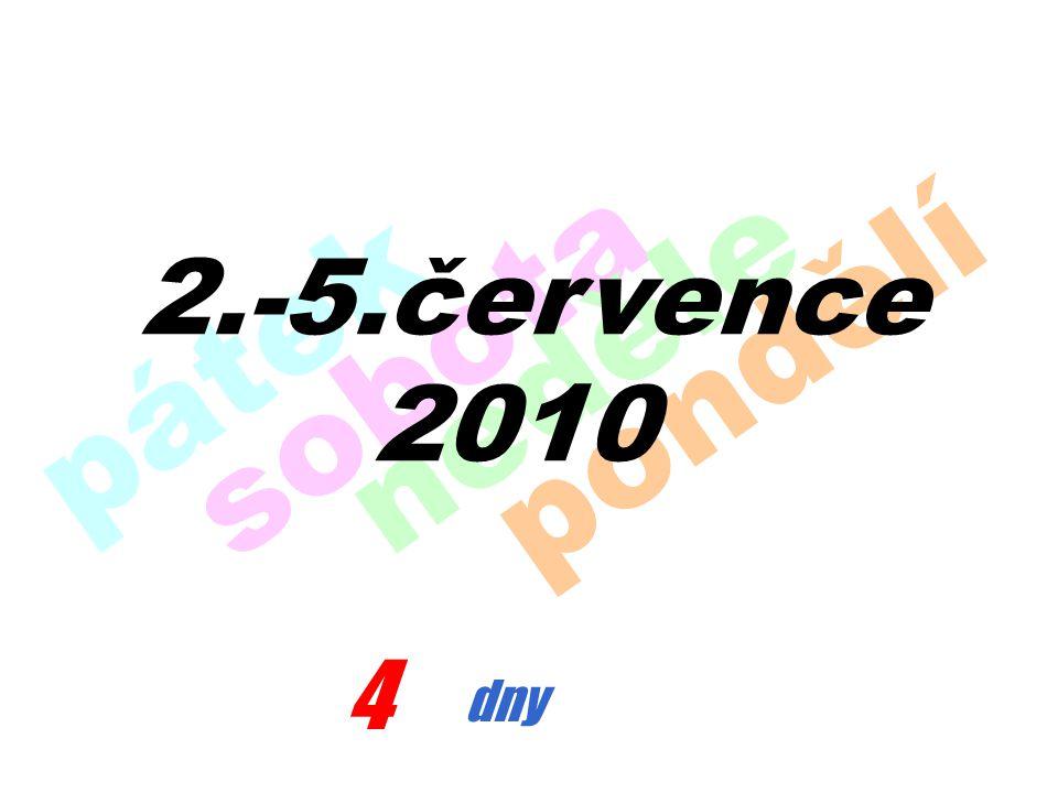 4 dny pátek sobota neděle pondělí 2.-5.července 2010