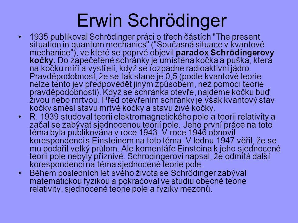 Erwin Schrödinger 1935 publikoval Schrödinger práci o třech částích