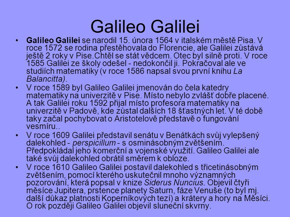 Galileo Galilei se narodil 15. února 1564 v italském městě Pisa. V roce 1572 se rodina přestěhovala do Florencie, ale Galilei zůstává ještě 2 roky v P