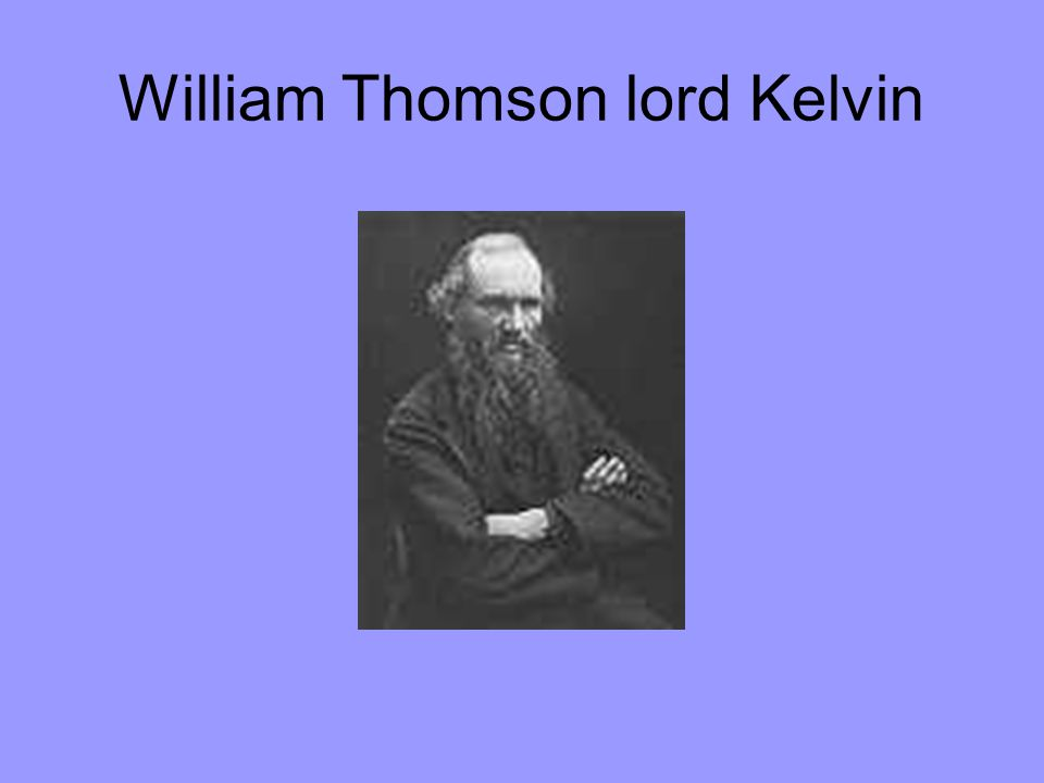 William Thomson lord Kelvin