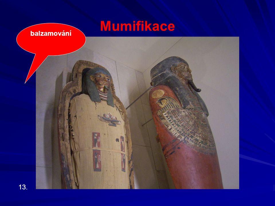 Mumifikace 13. balzamování