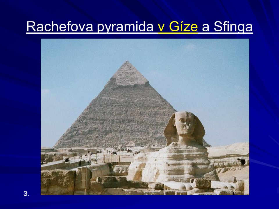 Rachefova pyramida v Gíze a Sfinga 3.