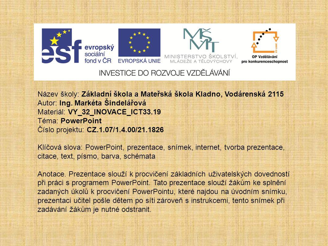 VY_32_INOVACE_ICT33.19 Úkoly Vytvoř prezentaci o významných osobnostech našeho regionu Materiál vytvořila: Ing.