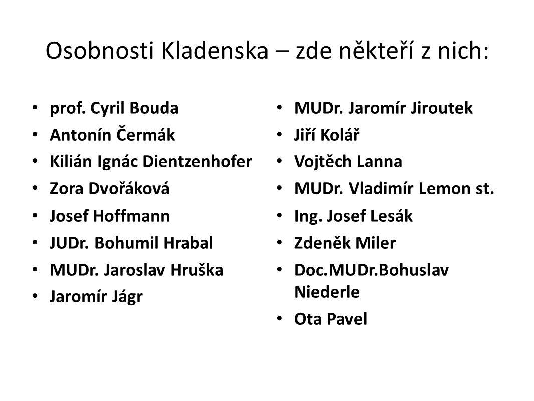 Osobnosti Kladenska – zde někteří z nich: prof.
