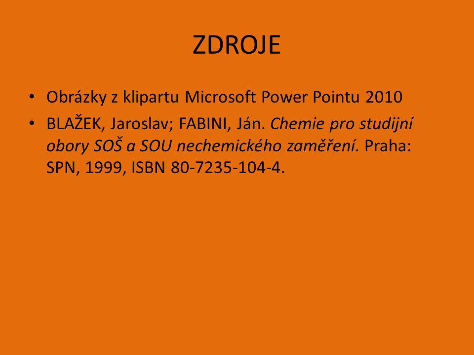 ZDROJE Obrázky z klipartu Microsoft Power Pointu 2010 BLAŽEK, Jaroslav; FABINI, Ján.