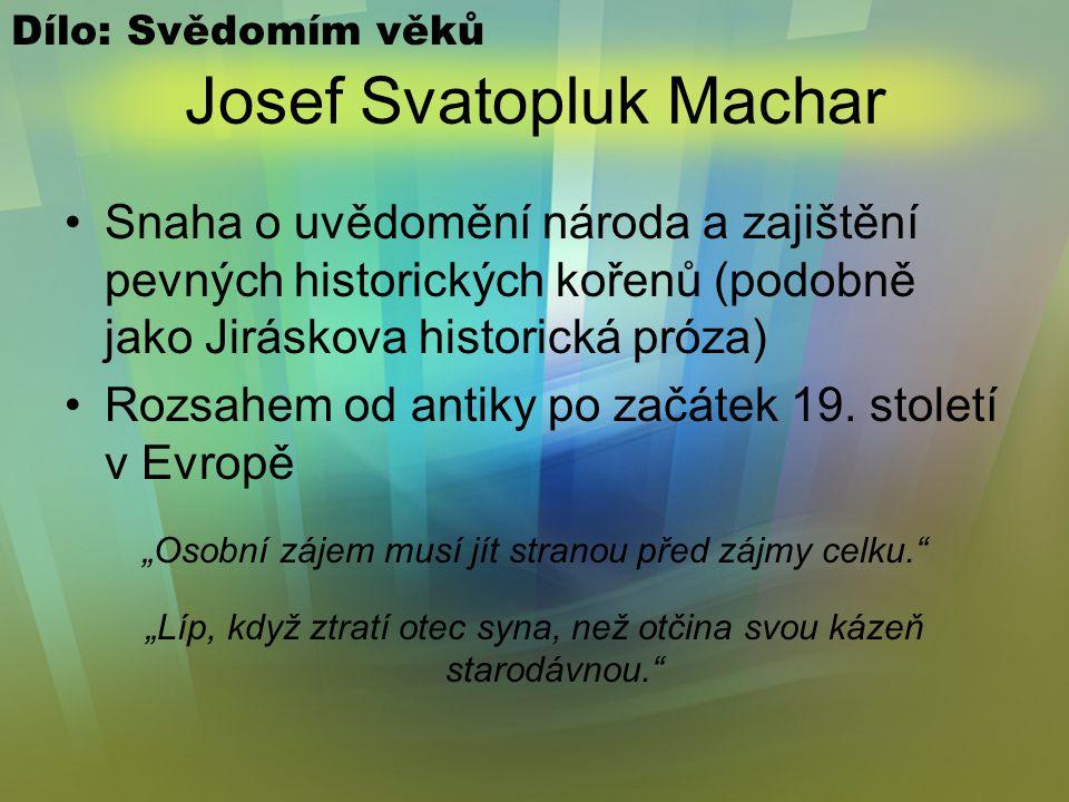 Josef Svatopluk Machar Citace: Evropo, Evropo, hleď, jak as děsíš nějakou duši naivní, prostou na kterés hvězdě tam v modravé výši! Ta prostá duše net