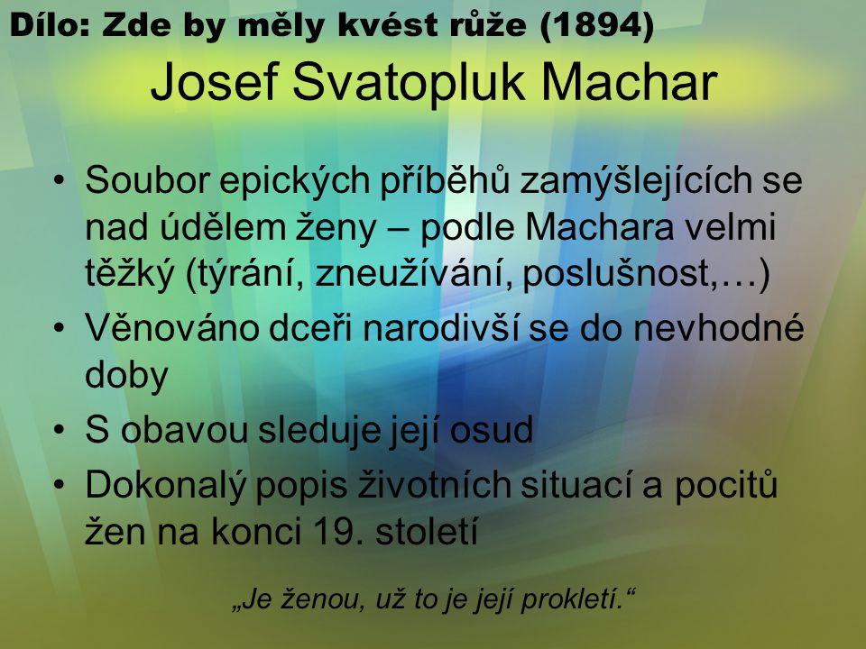 Josef Svatopluk Machar Jednotlivé sbírky patřící do cyklu Svědomím věků: –Golgota (1904) Kritika církve a zneužívání křesťanství –V záři helénského sl