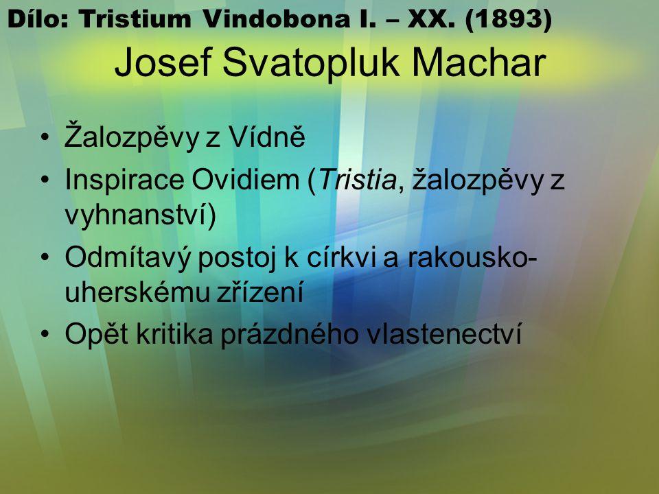 Josef Svatopluk Machar Z latinského zpovídám Společenská a politická lyrika Vlastní zklamání autora životem Strohým veršem vyslovil odpor ke košatému