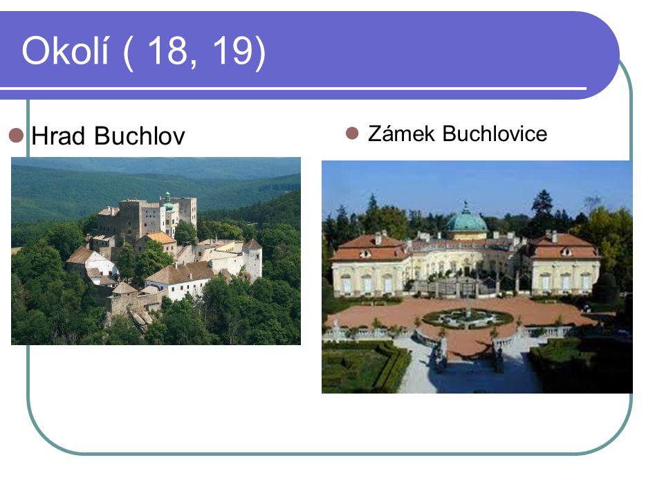 Okolí ( 18, 19) Zámek Buchlovice Hrad Buchlov