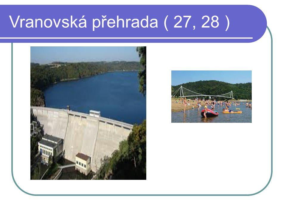 Vranovská přehrada ( 27, 28 )