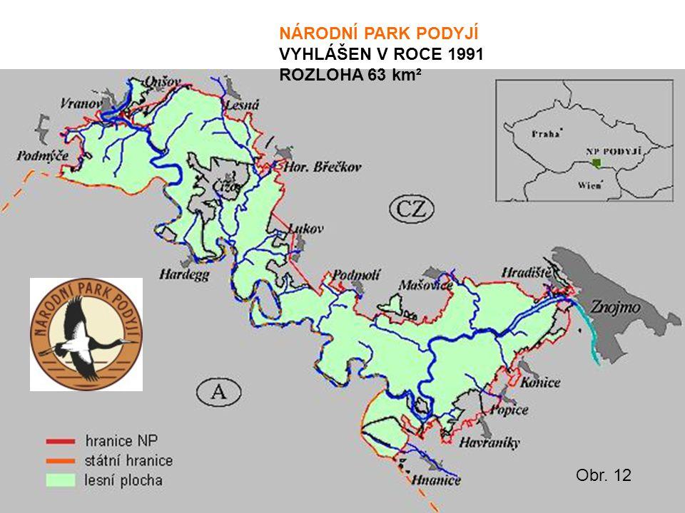 NÁRODNÍ PARK PODYJÍ VYHLÁŠEN V ROCE 1991 ROZLOHA 63 km² Obr. 12