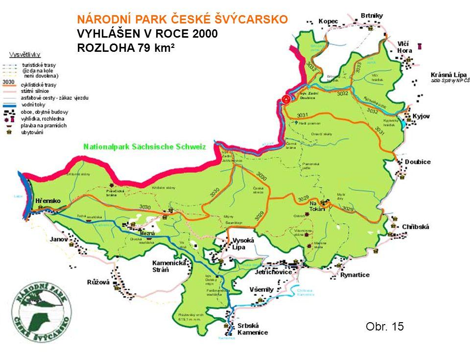 NÁRODNÍ PARK ČESKÉ ŠVÝCARSKO VYHLÁŠEN V ROCE 2000 ROZLOHA 79 km² Obr. 15