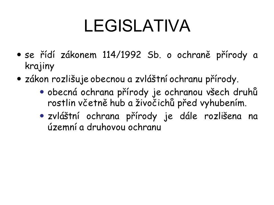 LEGISLATIVA se řídí zákonem 114/1992 Sb. o ochraně přírody a krajiny zákon rozlišuje obecnou a zvláštní ochranu přírody. obecná ochrana přírody je och