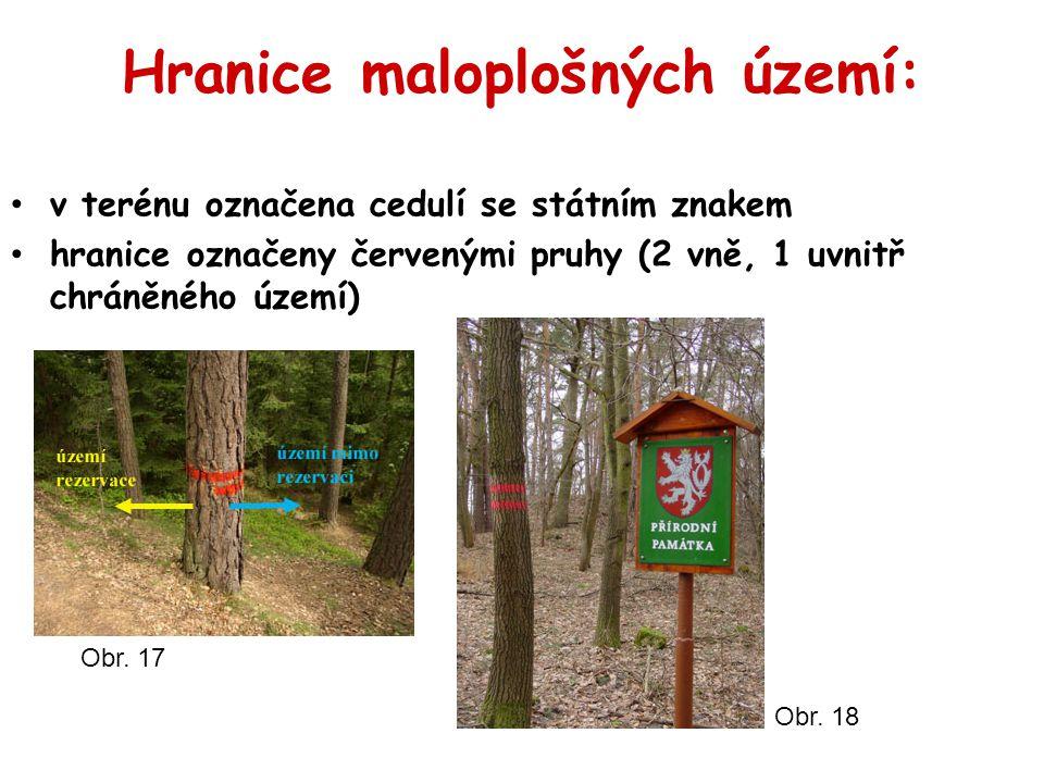 Hranice maloplošných území: v terénu označena cedulí se státním znakem hranice označeny červenými pruhy (2 vně, 1 uvnitř chráněného území) Obr. 17 Obr