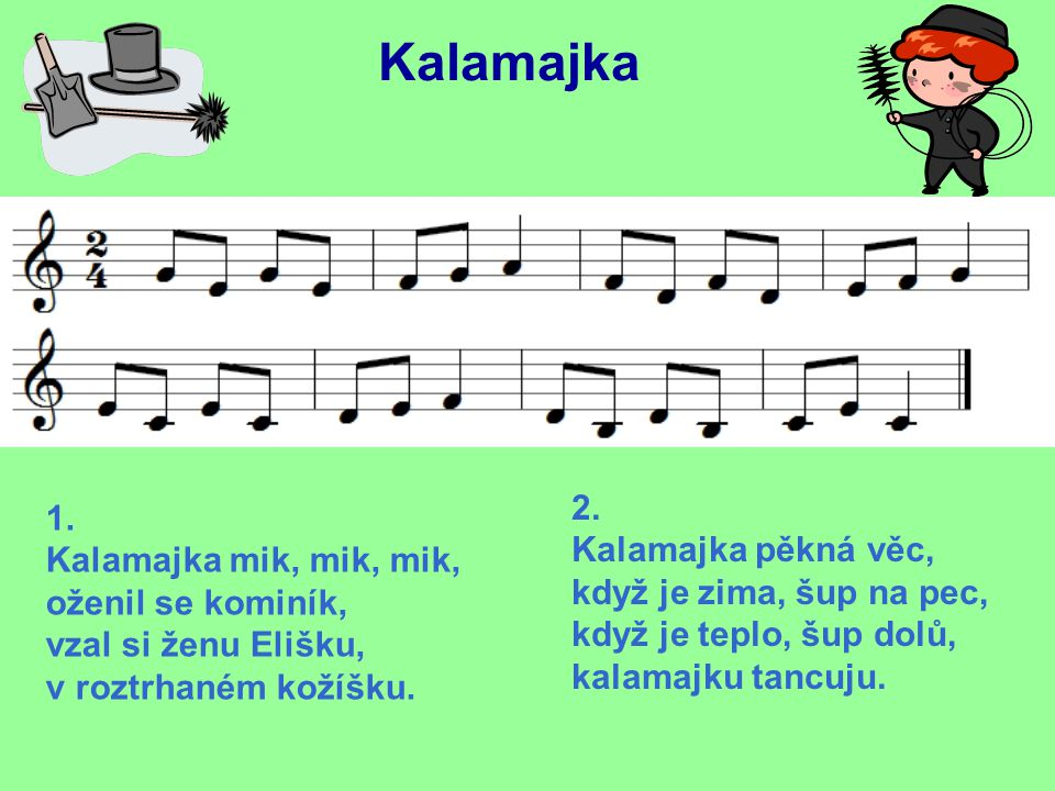 Úkoly: Zazpíváme písničku.Co je Kalamajka. Lidový tanec O kom se v písničce zpívá.