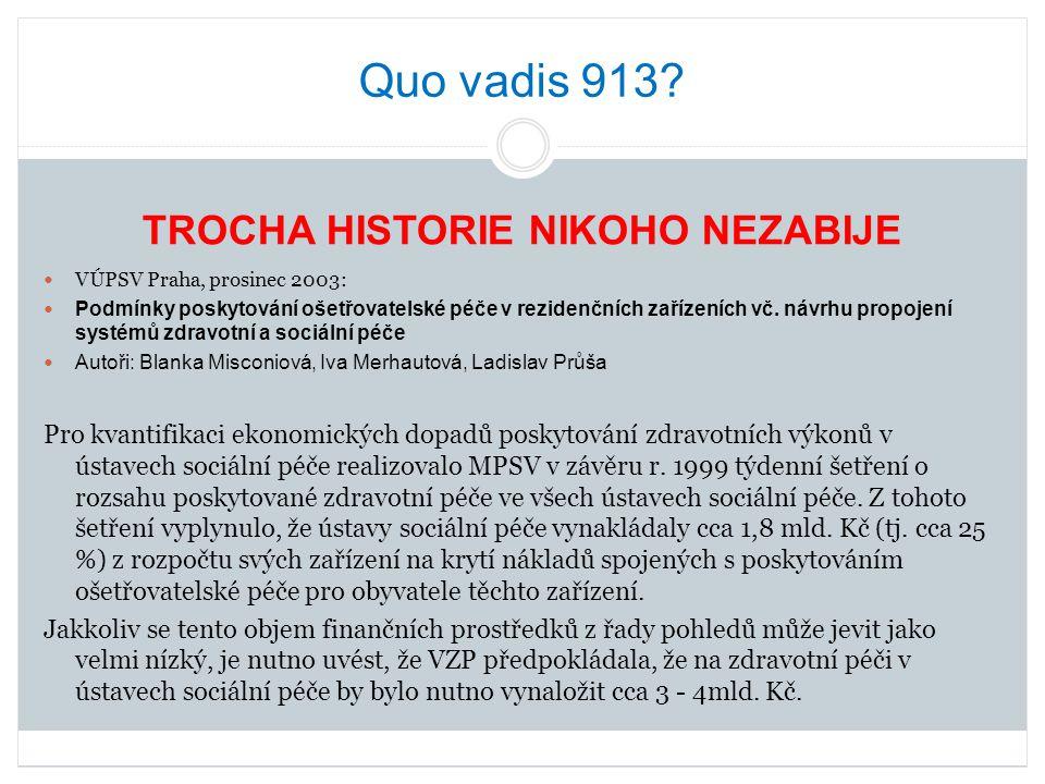 Quo vadis 913.Od 1.1.2007 nabyl účinnosti zákon č.