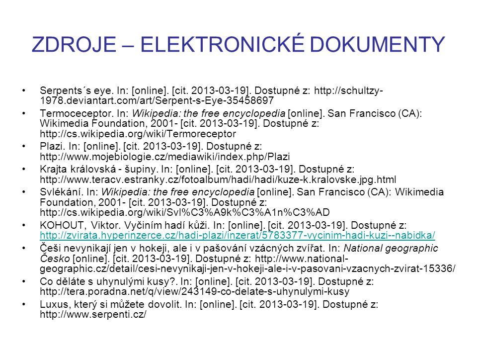 ZDROJE – ELEKTRONICKÉ DOKUMENTY Serpents´s eye. In: [online]. [cit. 2013-03-19]. Dostupné z: http://schultzy- 1978.deviantart.com/art/Serpent-s-Eye-35