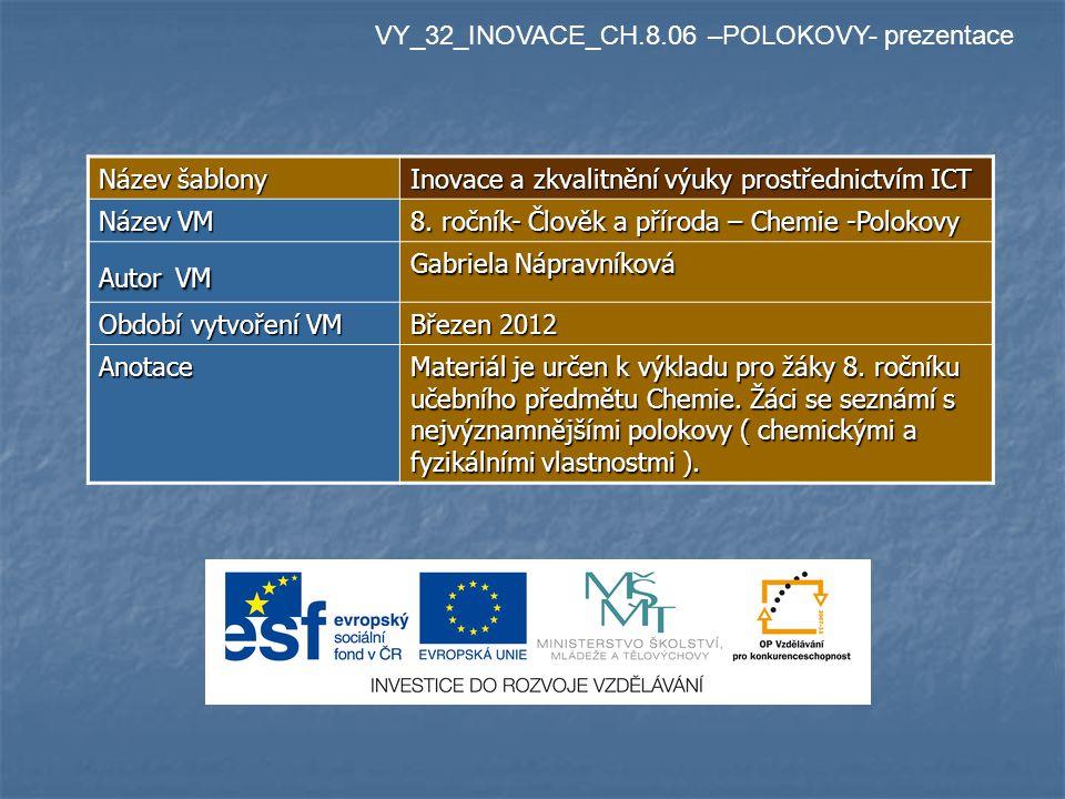 VY_32_INOVACE_CH.8.06 –POLOKOVY- prezentace Název šablony Inovace a zkvalitnění výuky prostřednictvím ICT Název VM 8.